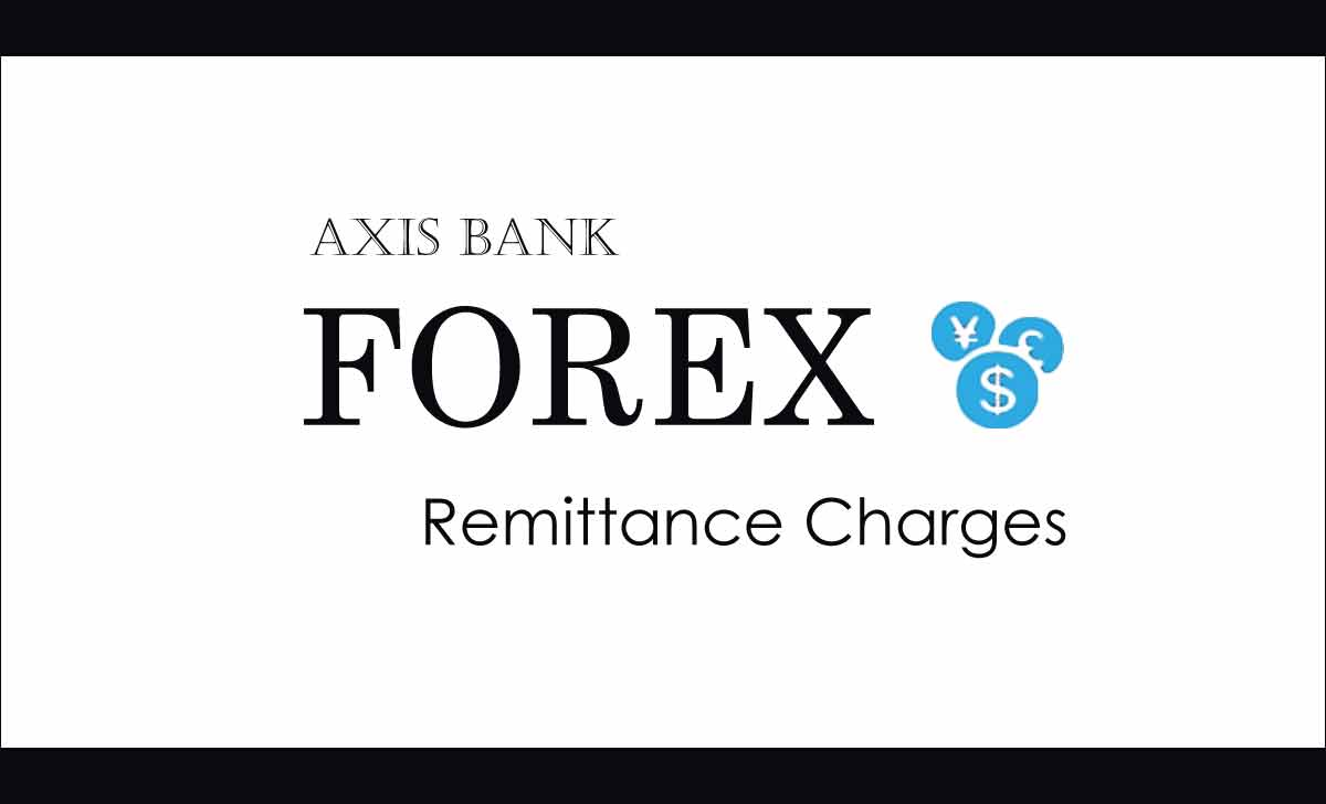 AXIS Bank Forex Remittance Charges Inward and Outward