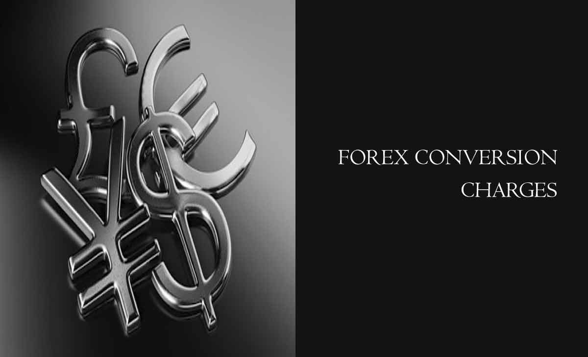 Forex Conversion Charges