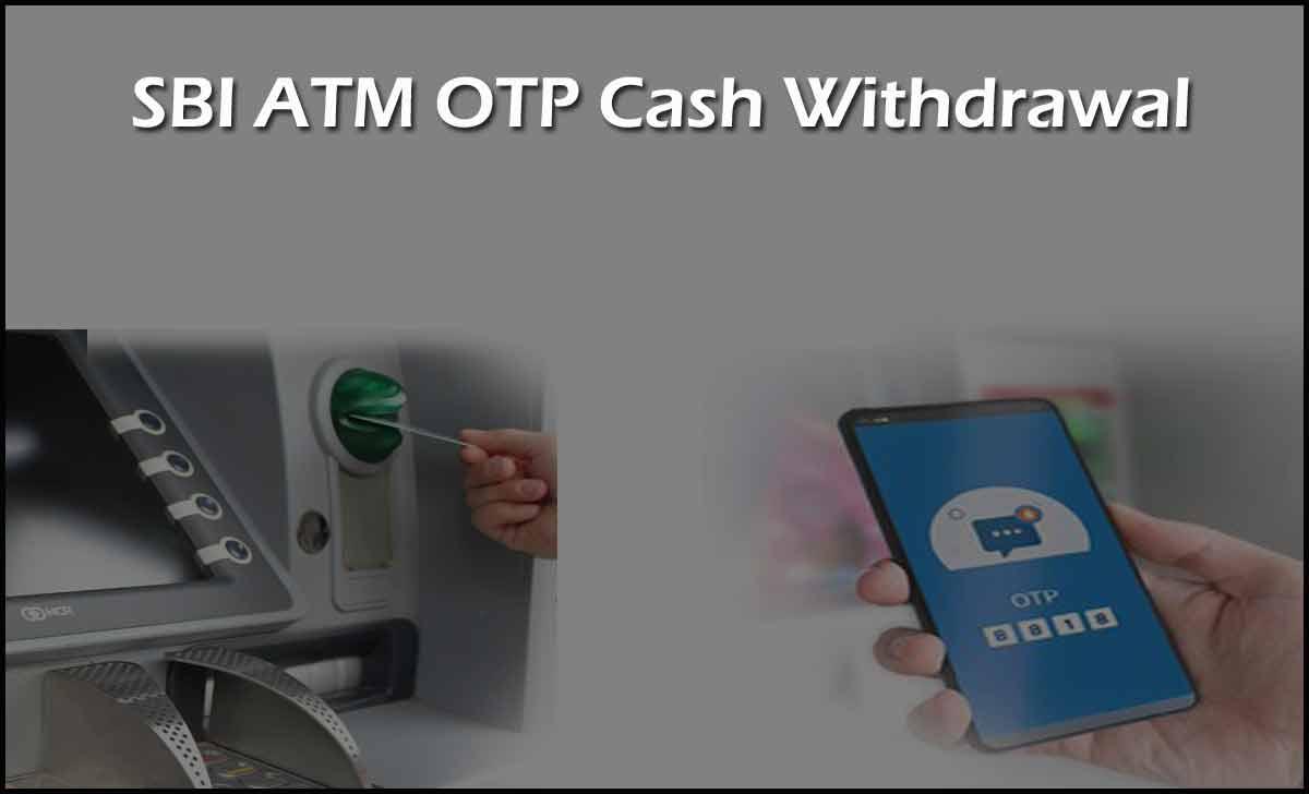 SBI ATM OTP Cash Withdrawal