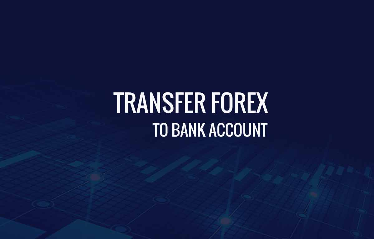 Transfer Forex Amount to bank Account