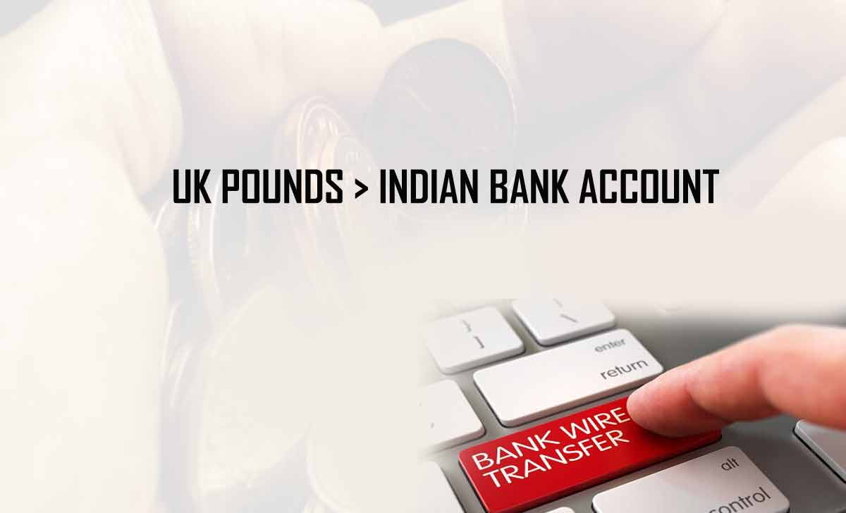 Transfer UK Pound to Indian Bank Account